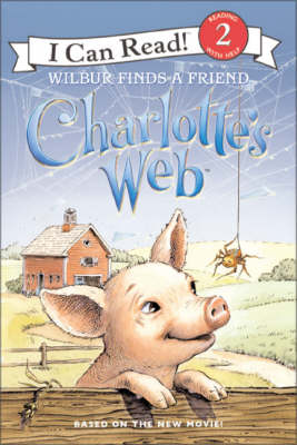 Charlotte's Web: Wilbur Finds a Friend - Ivanov, Aleksey (Illustrator), and Ivanov, Olga (Illustrator), and Frantz, Jennifer (Adapted by)