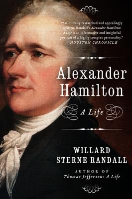 Alexander Hamilton: A Life - Randall, Willard Sterne