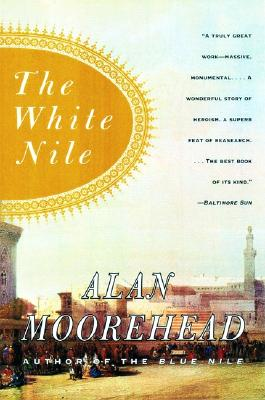 The White Nile - Moorehead, Alan
