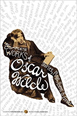 The Complete Works of Oscar Wilde: Stories, Plays, Poems & Essays - Wilde, Oscar, and Holland, Vyvyan B (Designer)