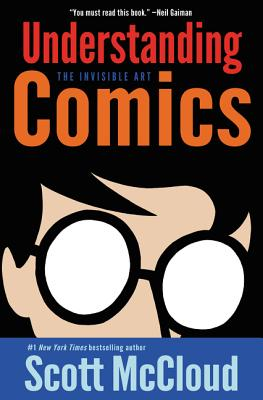 Understanding Comics: The Invisible Art - McCloud, Scott