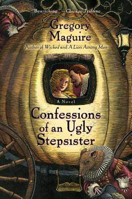 Confessions of an Ugly Stepsister - Maguire, Gregory