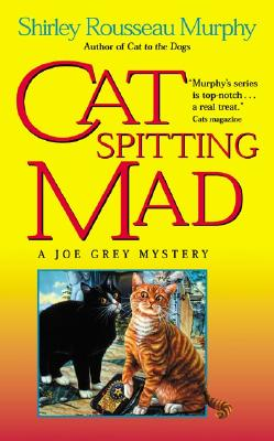 Cat Spitting Mad: A Joe Grey Mystery - Murphy, Shirley Rousseau