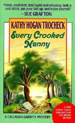 Every Crooked Nanny - Trocheck, Kathy Hogan, and Andrews, Mary Kay