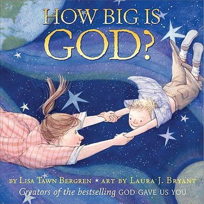 How Big Is God - Bergren, Lisa Tawn
