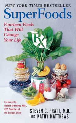 Superfoods RX: Fourteen Foods That Will Change Your Life - Pratt, Steven G, and Matthews, Kathy