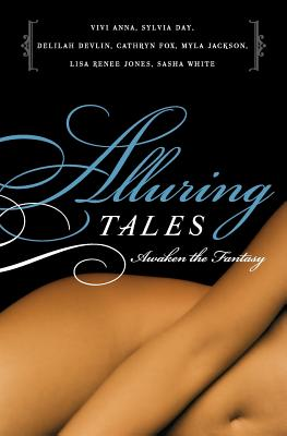 Alluring Tales: Awaken the Fantasy - Anna, Vivi, and Devlin, Delilah, and Fox, Cathryn
