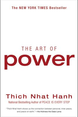 The Art of Power - Hanh, Thich Nhat