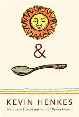 Sun & Spoon - Henkes, Kevin