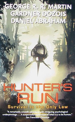 Hunter's Run - Martin, George R R, and Dozois, Gardner, and Abraham, Daniel