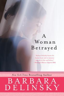 A Woman Betrayed - Delinsky, Barbara