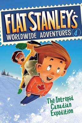 Flat Stanley's Worldwide Adventures, Book 4: The Intrepid Canadian Expedition - Pennypacker, Sara, and Pamintuan, Macky (Illustrator), and Brown, Jeff (Creator)