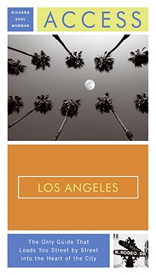 Access Los Angeles - Wurman, Richard Saul, and Pietschmann, Patti Covello