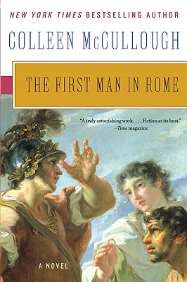 The First Man in Rome - McCullough, Colleen