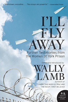 I'll Fly Away: Further Testimonies from the Women of York Prison - Lamb, Wally