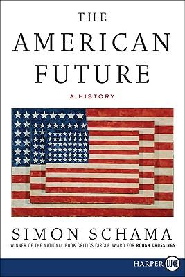 The American Future LP: A History - Schama, Simon