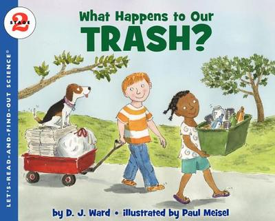 What Happens to Our Trash? - Ward, D J