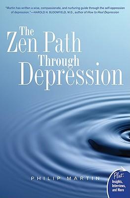 The Zen Path Through Depression - Martin, Philip