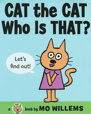 Cat the Cat, Who Is That? - Willems, Mo (Illustrator)