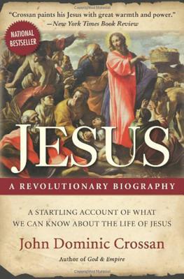 Jesus: A Revolutionary Biography - Crossan, John Dominic