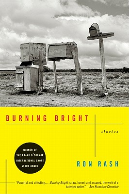 Burning Bright: Stories - Rash, Ron