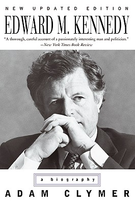 Edward M. Kennedy: A Biography - Clymer, Adam