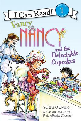 Fancy Nancy and the Delectable Cupcakes - O'Connor, Jane