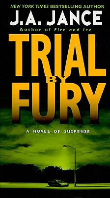Trial by Fury - Jance, J A