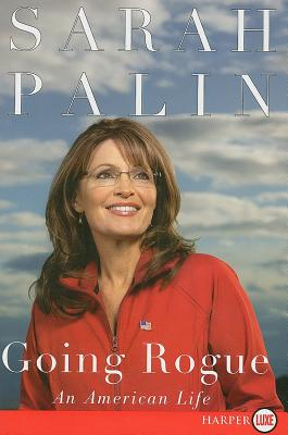 Going Rogue: An American Life - Palin, Sarah