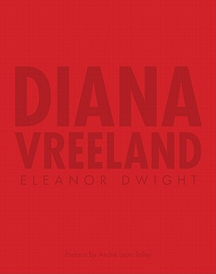 Diana Vreeland - Dwight, Eleanor, and Talley, Andre Leon (Preface by)