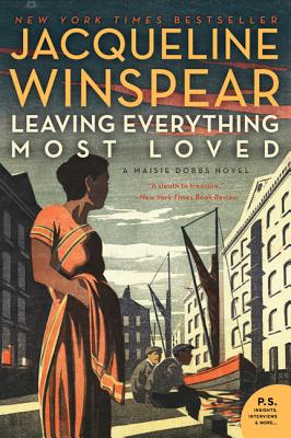 Leaving Everything Most Loved: A Maisie Dobbs Novel - Winspear, Jacqueline