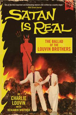 Satan Is Real: The Ballad of the Louvin Brothers - Louvin, Charlie, and Whitmer, Benjamin