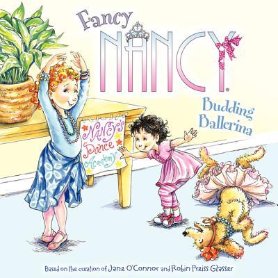 Fancy Nancy: Budding Ballerina - O'Connor, Jane
