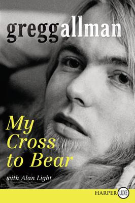 My Cross to Bear - Allman, Gregg, and Light, Alan