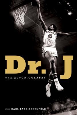 Dr. J: The Autobiography - Erving, Julius W, and Greenfeld, Karl Taro
