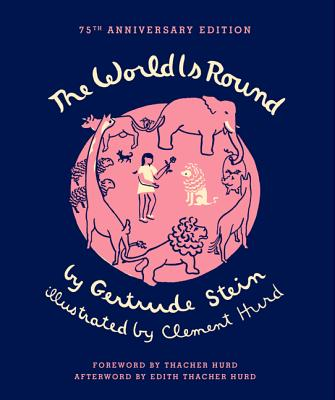 The World Is Round - Stein, Gertrude, Ms., and Hurd, Edith Thacher (Afterword by), and Hurd, Thacher (Foreword by)