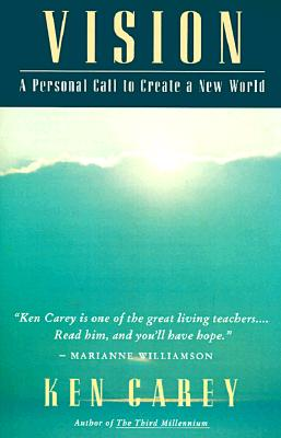 Vision: A Personal Call to Create a New World - Carey, Ken