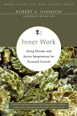 Inner Work: Using Dreams and Active Imagination for Personal Growth - Johnson, Robert A