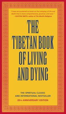 The Tibetan Book of Living and Dying - Rinpoche, Sogyal, and Harvey, Andrew (Editor), and Gaffney, Patrick (Editor)