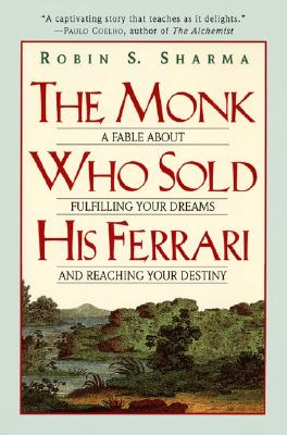 The Monk Who Sold His Ferrari: A Fable about Fulfilling Your Dreams & Reaching Your Destiny - Sharma, Robin S