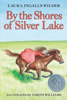 By the Shores of Silver Lake - Wilder, Laura Ingalls, and Lefaivre