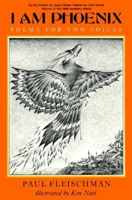 I Am Phoenix: Poems for Two Voices - Feishmann, Paul