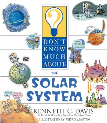 Don't Know Much about the Solar System - Davis, Kenneth C