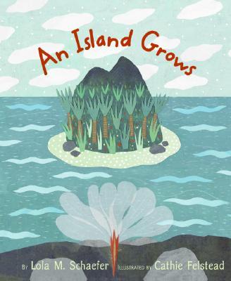 An Island Grows - Schaefer, Lola M