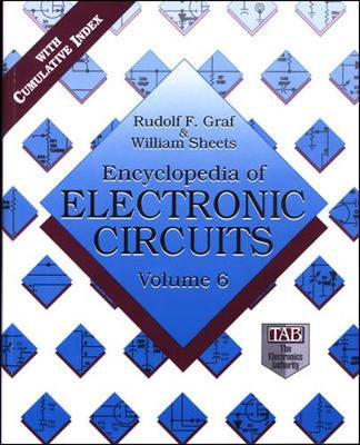 Encyclopedia of Electronic Circuits Volume 6 - Graf, Rudolf F, and Graf Rudolf, and Sheets, William