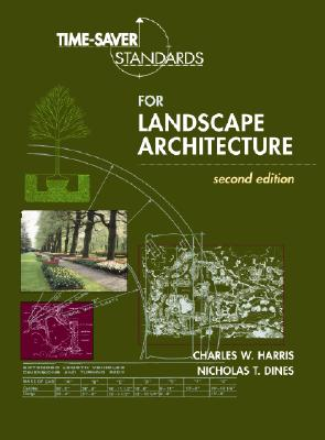 Time-Saver Standards for Landscape Architecture - Dines, Nicholas T, and Harris, Charles W, and Dines Nicholas