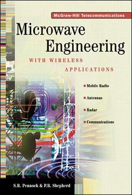 Microwave Engineering with Wireless Applications - Pennock, S R, and Shepherd, P R