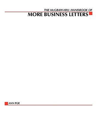 The McGraw-Hill Handbook of More Business Letters - Poe, Ann