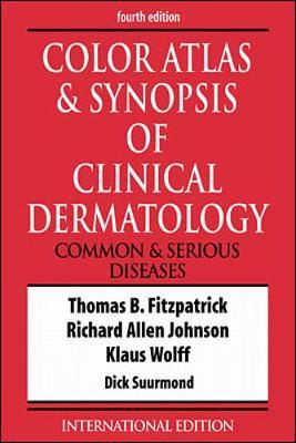 Color Atlas and Synopsis of Clinical Dermatology - Fitzpatrick, Thomas B., and Johnson, Richard, and Wolff, Konrad