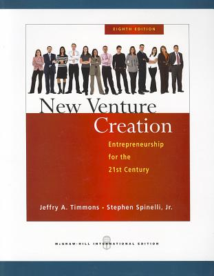 New Venture Creation: Entrepreneurship for the 21st Century - Timmons, Jeffry A., and Spinelli, Stephen